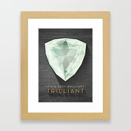 Trilliant Framed Art Print