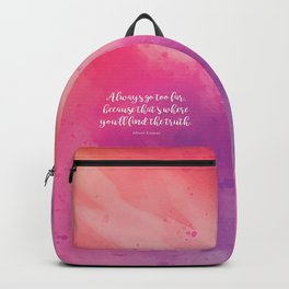 Always go too far, because that's where you'll find the truth. Albert Camus Backpack