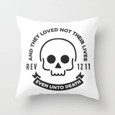 Even Unto Death Throw Pillow