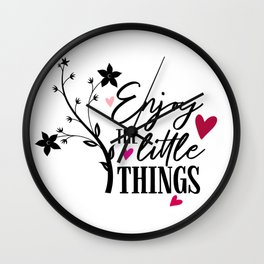 Enjoy The Little Things Quote Wall Clock