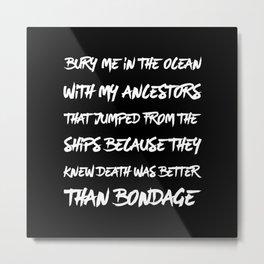 Bury Me In The Ocean Metal Print