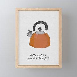 Hello, Is It Tea, Kitchen Quotes Framed Mini Art Print