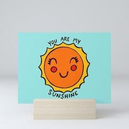 You Are My Sunshine Mini Art Print