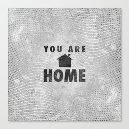 You Are Home Canvas Print
