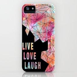 Live.Love.Laugh iPhone Case