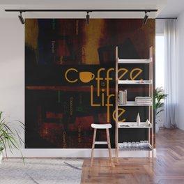 Coffee is Life Wall Mural