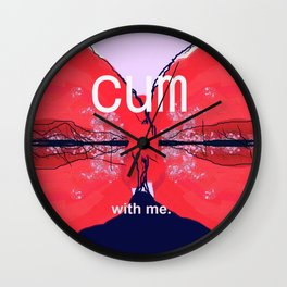 cum with me. Wall Clock