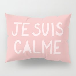 JE SUIS CALME (I Am Calm) Hand Lettering Pillow Sham