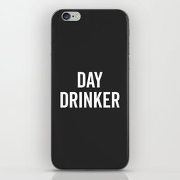 Day Drinker Funny Quote iPhone Skin