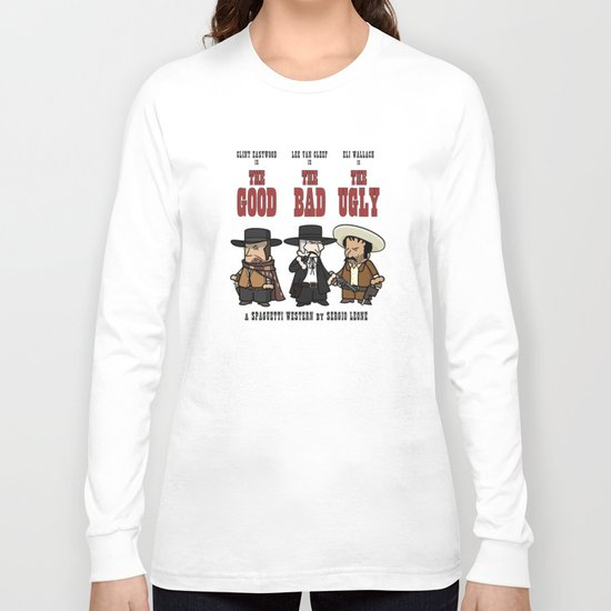 The good, the bad, the ugly Long Sleeve T-shirt