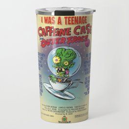 """""""I Was A Teenage Caffeine Case From Outer Space"""" Movie Poster Travel Mug"""