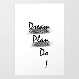 """Dream..Plan..Do"" Art Print"