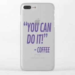 You Can Do It - Coffee (Ultra Violet) Clear iPhone Case