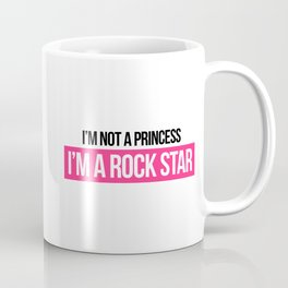 Not Princess, Rock Star Music Quote Coffee Mug