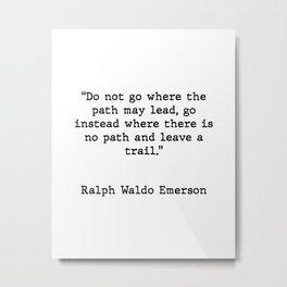 Ralph Waldo Emerson Inspirational Quote Metal Print