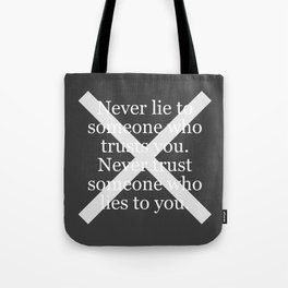 Never Lie To Someone Who Trusts You Tote Bag
