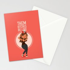 Them Bitches Be Like... Stationery Cards