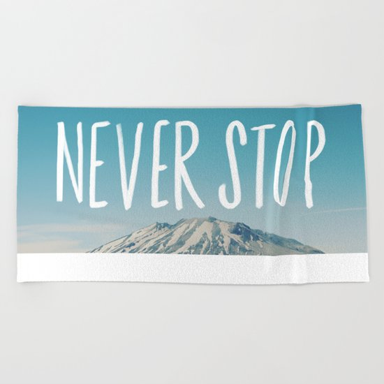 Never Stop Beach Towel