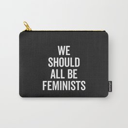 All Be Feminists Saying Carry-All Pouch