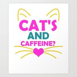 Cat's and Caffeine Art Print