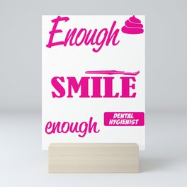 Dental Hygienist - Sweet Enough To Make You Smile Skilled Enough To Protect It Mini Art Print