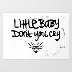 Little Baby Don't You Cry Art Print