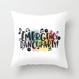 Emergency Dance Party Throw Pillow