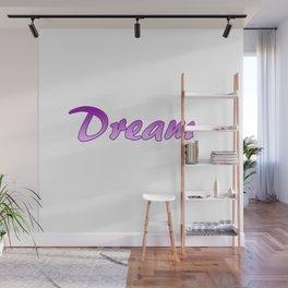 Inspiration Words...Dream Wall Mural