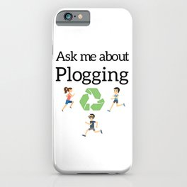 Ask me about Plogging iPhone Case