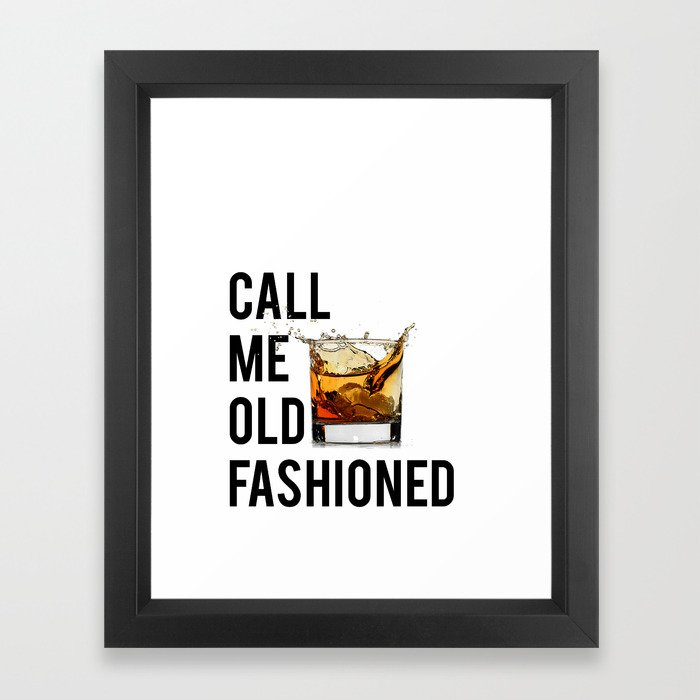 Call Me Old Fashioned Print,BarDecorations,Party Print,Printable Art,Alcohol Gift,Old Fashioned,Home Framed Art Print