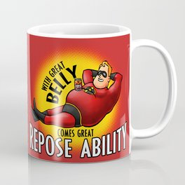 With Great Belly Comes Great Repose Ability! Coffee Mug