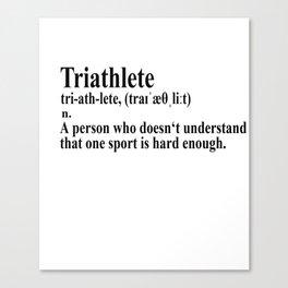 Funny Triathlon Definition Canvas Print