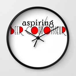 Aspiring Beer Connoisseur Wall Clock