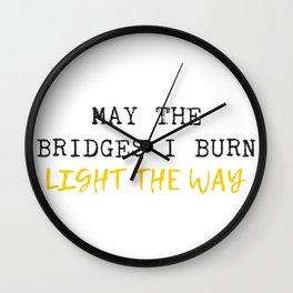 Burnt Bridges Wall Clock