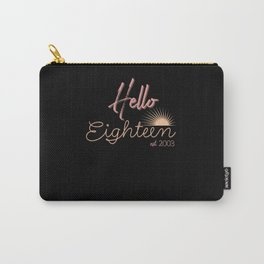 Hello Eighteen Est. 2003 Daughter Birthday Gift Carry-All Pouch