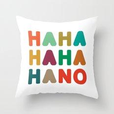 Hahahahaha no Throw Pillow