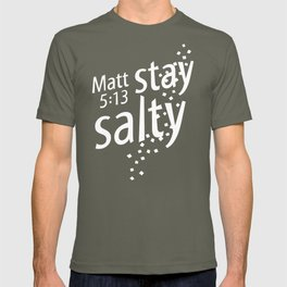 Stay Salty with Matthew 5:13 T-shirt