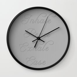 Inhale Peace, Exhale Ease Gray Tones Wall Clock