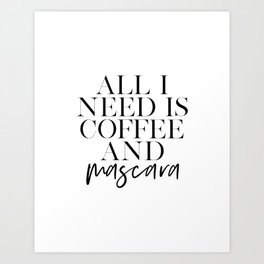 GIRLS ROOM DECOR, All I Need Is Coffee And Mascara, Funny Print, Coffee Sign, Quote Prints,Gift For Art Print