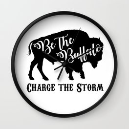 Be the Buffalo Charge the Storm Wall Clock