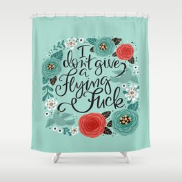 Pretty Swe*ry: I Don't Give a Flying Fuck Shower Curtain