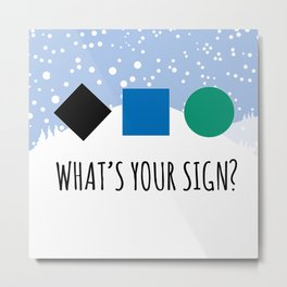What's Your Sign? for Ski and Snowboard Lovers Metal Print