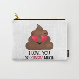 I Love You So Stinkin' Much! - Poop Carry-All Pouch