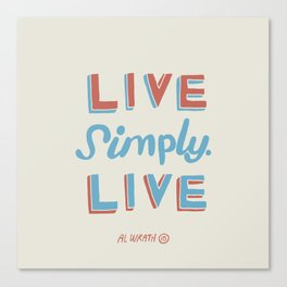 Live Simply Live Canvas Print
