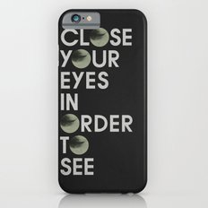 CLOSE YOUR EYES iPhone 6s Slim Case