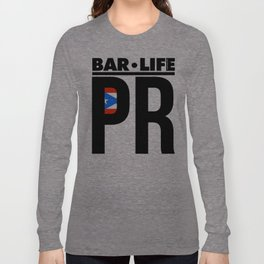 PR Bar Life Long Sleeve T-shirt