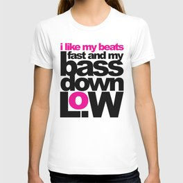 Bass Down Low Music Quote T-shirt