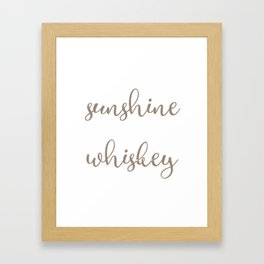 Sunshine and Whiskey Framed Art Print