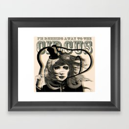 I'm Running Away to the Circus Framed Art Print