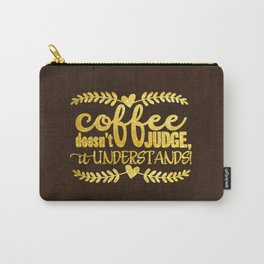 Coffee doesn´t judge, it understands- Gold glitter Typography Carry-All Pouch